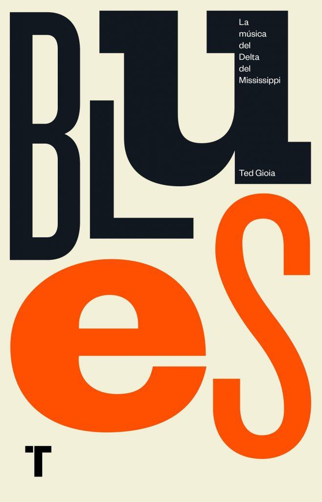 Blues, la música del Delta del Mississippi, de Ted Gioia.